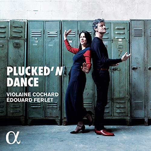 Cochard , Violaine & Ferlet , Edouard - Plucked 'n Dance