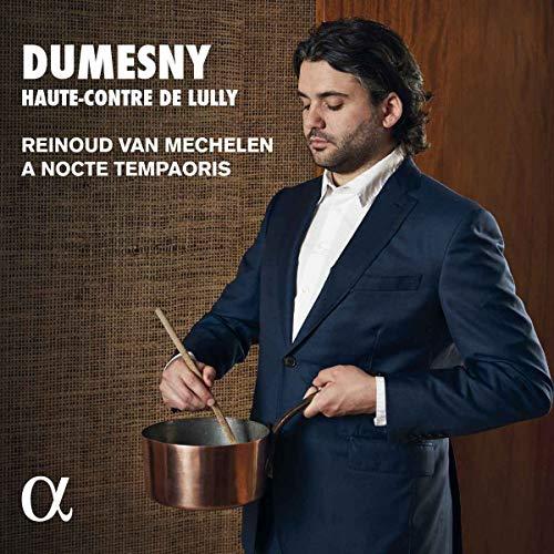 Mechelen , Reinoud van & A Nocte Temporis - Dumesny - Haute-Contre De Lully