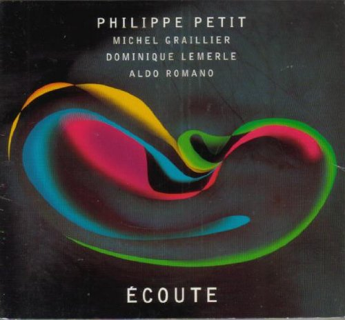 Petit , Philippe - Ecoute (With Graillier, Lemerle, Romano)