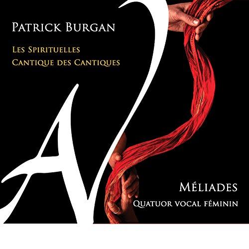 Quatuor Vocal Meliades - Burgan: Les Spirituelles / Cantique Des Cantiques