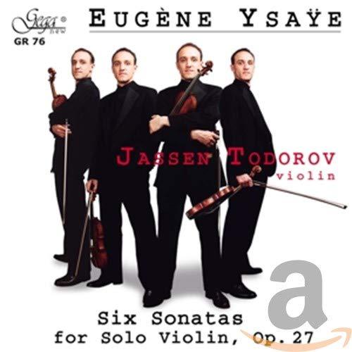 Ysaye , Eugene - Six Sonatas For Solo Violin, Op. 27 (Todorov)