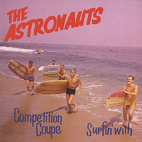 Astronauts , The - Surfin' With / Competition Coupe