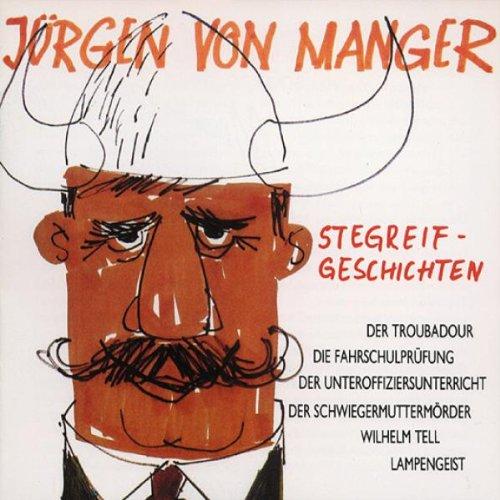 Manger , Jürgen von - Stegreifgeschichten