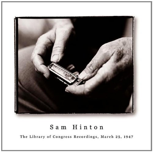Hinton , Sam - The Library Of Congress Recordings, March 25, 1947