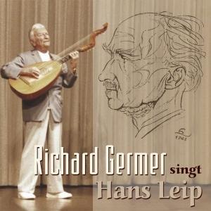 Germer , Richard - Richard Germer Singt Hans Leip