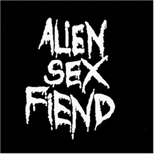 Alien Sex Fiend - All our yesterdays