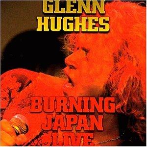 Hughes , Glenn - Burning Japan Live