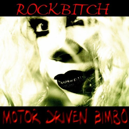 Rockbitch - Motor Driven Bimbos