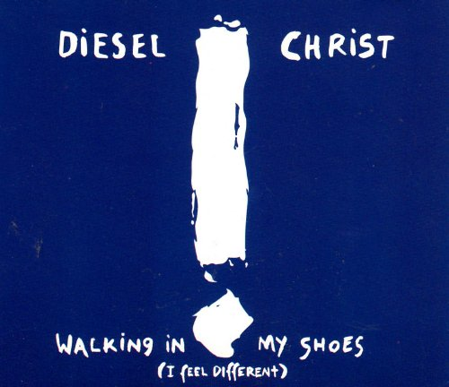 Diesel Christ - Walking in My Shoes (Maxi)