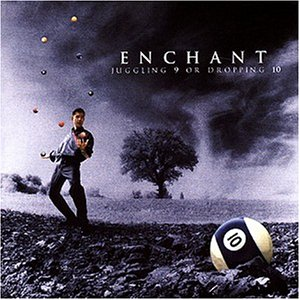Enchant - Juggling 9 Or Dropping 10 (Limited Edition)