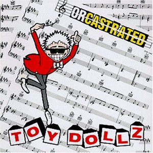 Toy Dolls , The - Orcasted