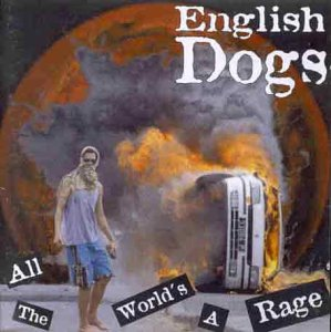 English Dogs - All the World's a Rage