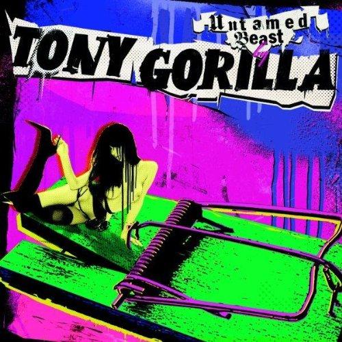 Tony Gorilla - Untamed Beast
