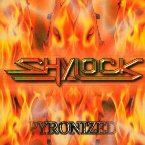 Shylock - Pyronized