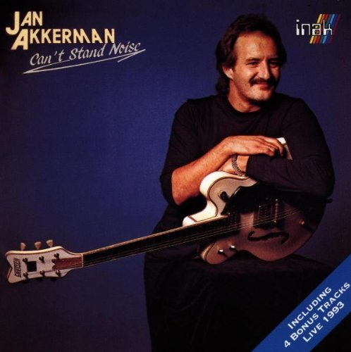 Akkerman , Jan - Can'T Stand Noise
