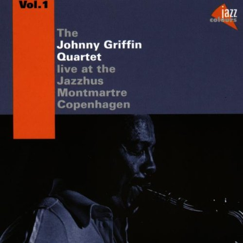 Griffin , Johnny - Live at the Jazzhus Montmartre Copenhagen