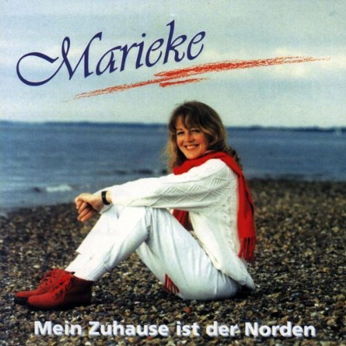 Marieke - Mein Zuhause Ist der Norden