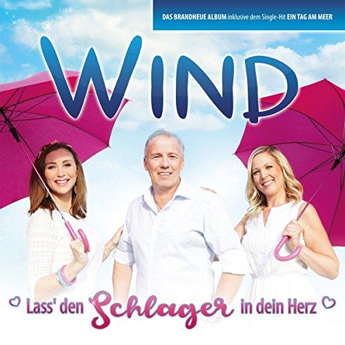 Wind - Lass' den Schlager in dein Herz