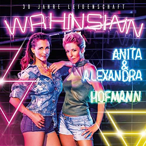Hofmann , Anita & Alexandra - Wahnsinn - 30 Jahre Leidenschaft