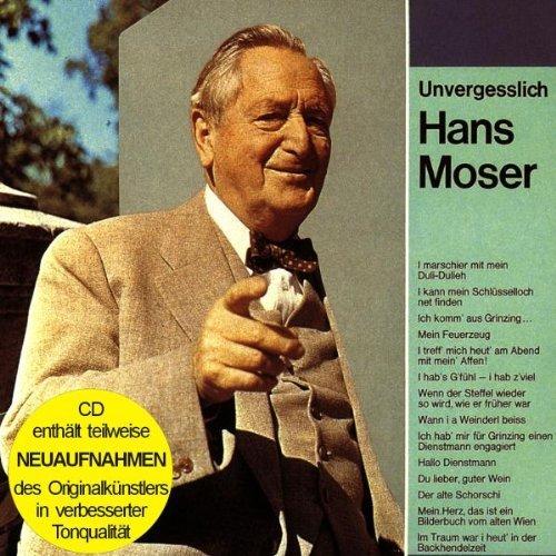 Moser , Hans - Unvergesslich