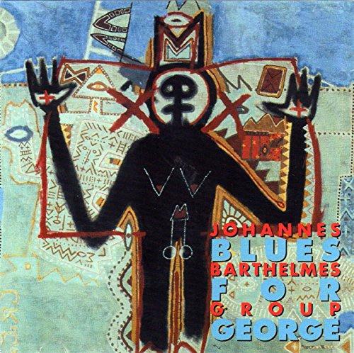 Johannes Barthelmes Group - Blues For George