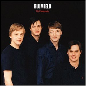 Blumfeld - Old nobody