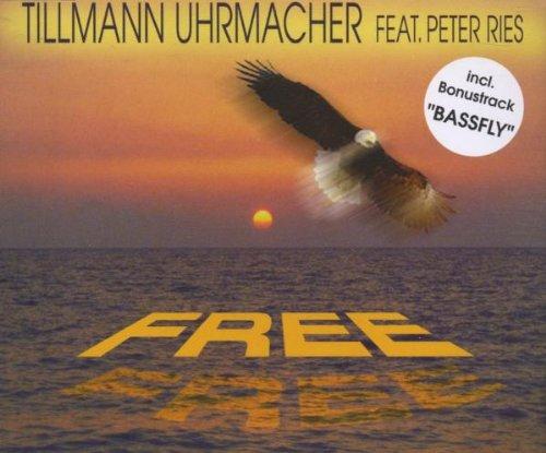 Uhrmacher , Tillmann feat. Ries , Peter - Free (Maxi)
