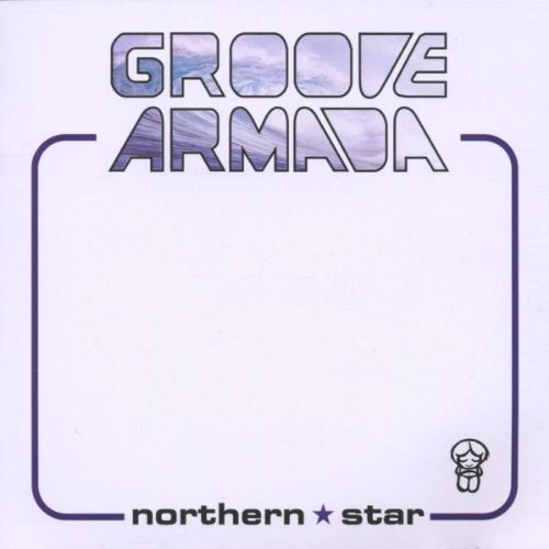 Groove Armada - Northern star