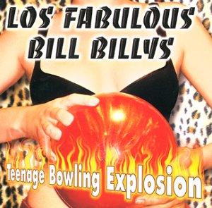 Fabulous Bill Billys , Los - Teenage Bowling Explosion