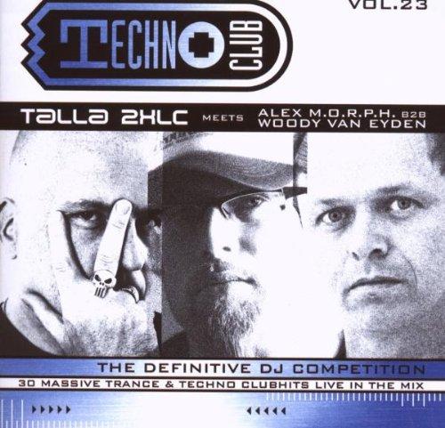 Sampler - Techno Club 23 (Talla 2XLC Meets Alex M.O.R.P.H. 828 Woody Van Eyden