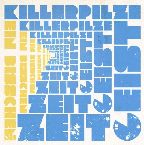 Killerpilze - Ein Bisschen Zeitgeist