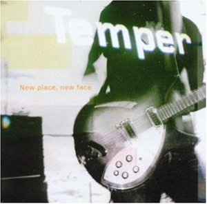 Temper - New place, new face