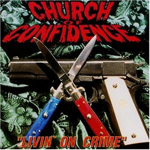 Church of Confidence - Livin' on Crime