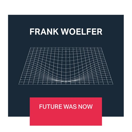 Woelfer , Frank - Futrure was now