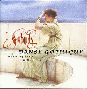 Sarband - Danse Gothique (Music by Satie & Machaut)