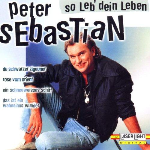 Sebastian , Peter - So leb' dein Leben