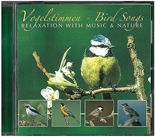 Sampler - Vogelstimmen - Bird Songs: Relaxation With Music & Nature