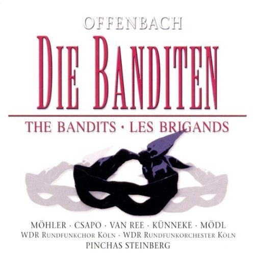 Offenbach , Jacques - Die Banditen (The Bandits) Steinberg