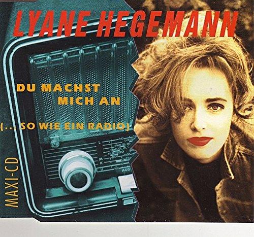 Hegemann , Lyane - Du machst mich an (... so wie ein Radio) (Maxi)