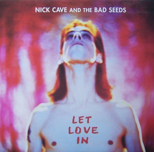 Cave , Nick - Let love in