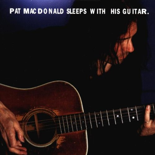 MacDonald , Pat - Sleeps With His Guitar (UK-Import)