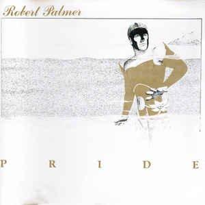 Palmer , Robert - Pride