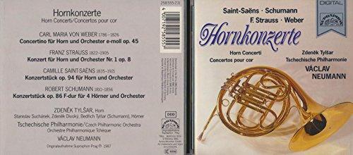 Neumann , Vaclav & Tschechische Philharmonie & Tylsar , Zdenek - Hornkonzerte (Horn Concerti) By Saint-Saens, Schumann, Strauss, Weber