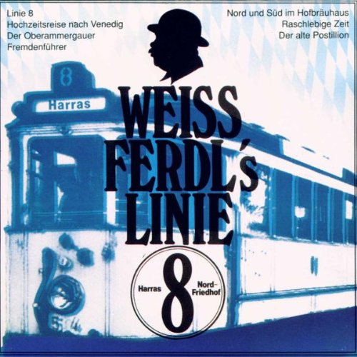 Ritt , Hans & Weiß Ferdl - Weiß Ferdl's Linie 8