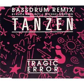 Tragic Error - Tanzen (Bassdrum Remix) (Maxi)