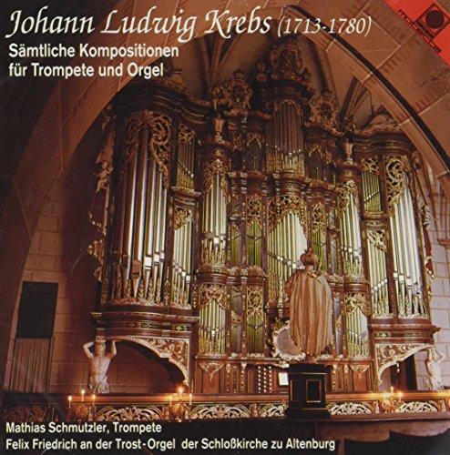 Krebs , Johann Ludwig - Sämtliche Kompositionen für Trompete und Orgel (Trost-Orgel Altenburg) (Schmutzler, Friedrich)