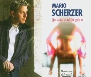 Scherzer , Mario - Du Kannst nicht geh'n (Maxi)
