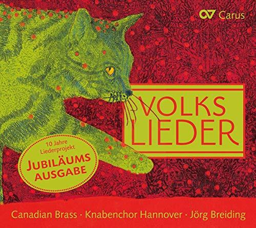 Breiding , Jörg & Canadian Brass & Knabenchor Hannover - Volkslieder (10 Jahre Liederprojekt - Jubiläumsausgabe)