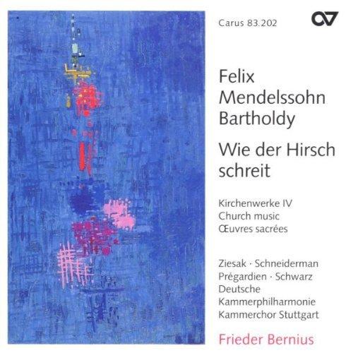 Mendelssohn , Felix - Kirchenwerke 4 - Wie der Hirsch schreit (Bernius)