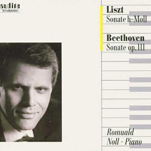 Noll , Romuald - Liszt: Sonate H-Moll / Beethoven: Sonate, Op. III